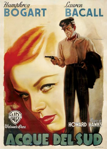 "The Italian poster for To Have and Have Not changes the title to Acque del sud (""Southern Waters"") and features Bogie in his character's dressed-down work shirt, dark jeans, and peaked cap."