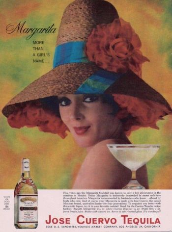 """""""Margarita: More than a girl's name"""" announces this Jose Cuervo ad from 1963, the same year that Elvis and Ursula Andress sipped theirs in Fun in Acapulco. Note the recipe calling for two different tequilas, triple sec, and lemon juice."""